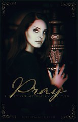 Pray | Book Cover (MadammeRaven) Tags: bookcover cover wattpadcover photoshop edit lanadelrey