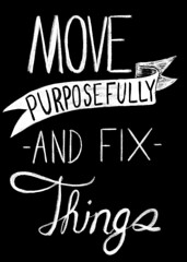 Move Purposefully And Fix Things (docpop) Tags: move purposefully fix things fast break quickly facebook chalkboard motto dj patil