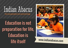 Education is not preparation for life, Education is life itself - Indianabacus (Ind-Abacus) Tags: abacus mental mind math maths arithmetic division q new invention online learning basheer ahamed coaching indian buy tutorial national franchise master tutor how do teacher training game control kids competition course entrepreneur student indianabacuscom