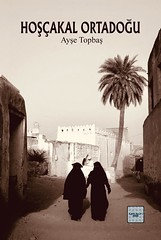 Hoşçakal Ortadoğu (binbirgezi) Tags: ayşetopbaş ortadogu middleeast hoşçakalortadoğu matbuatyayın book kitap iyidüşünyayınları orientemedio
