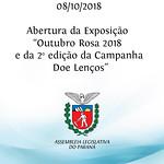 Abertura da Exposição Outubro Rosa 2018 e da 2ª edição da Campanha