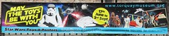 Banner for the Torquay Museum Star Wars toys exhibition on 19.08.17 (Trevor Bruford) Tags: star wars toy figure exhibition torquay museum maythetoysbewithyou